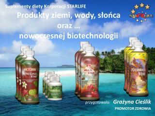 Produkty ziemi, wody, słońca  oraz … nowoczesnej biotechnologii
