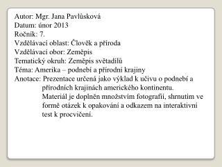 Autor: Mgr. Jana  Pavlůsková Datum : únor 2013 Ročník: 7. Vzdělávací oblast: Člověk a příroda