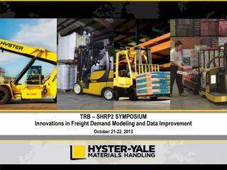 TRB –  SHRP2  SYMPOSIUM Innovations in Freight Demand Modeling and Data Improvement