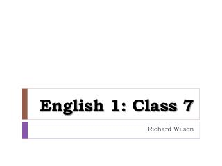English 1: Class 7