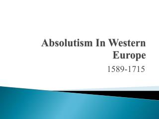 Absolutism In Western Europe