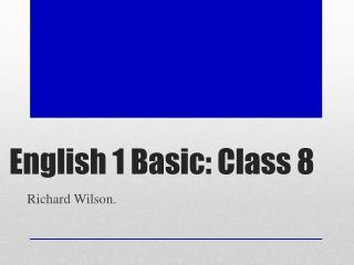 English 1 Basic: Class  8