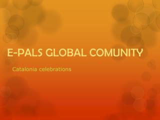E-PALS GLOBAL COMUNITY