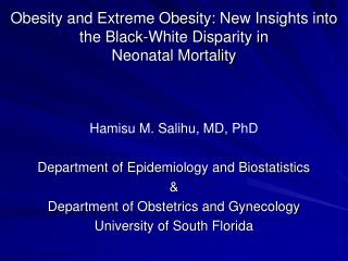 Obesity and Extreme Obesity: New Insights into the Black-White Disparity in  Neonatal Mortality
