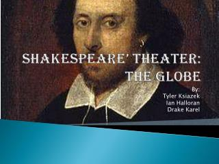 Shakespeare' theater: the globe