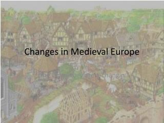 Changes in Medieval Europe