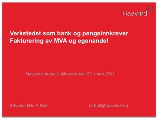 Verkstedet som bank og pengeinnkrever  Fakturering av MVA og egenandel