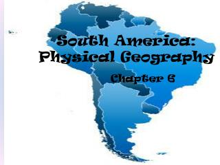 South America:   Physical Geography