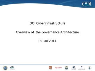 OOI  Cyberinfrastructure Overview of  the Governance Architecture 09 Jan 2014