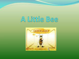 A Little Bee