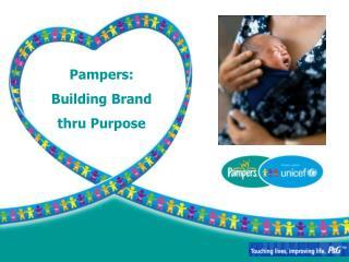Pampers:  Building Brand  thru Purpose