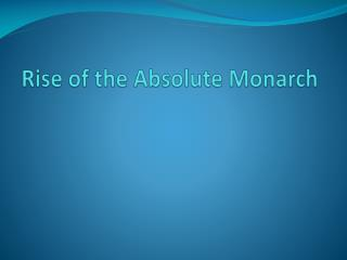 Rise of the Absolute Monarch
