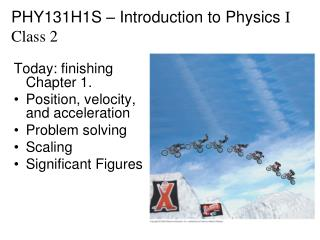 PHY131H1S – Introduction to Physics  I Class 2