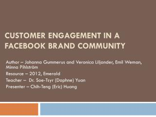 Customer engagement in a Facebook brand community