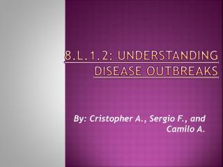 8.L.1.2: Understanding Disease Outbreaks