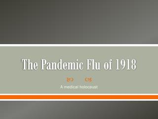 The Pandemic Flu of 1918
