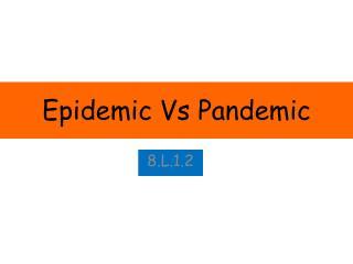 Epidemic Vs Pandemic