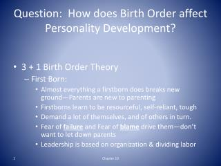 Question:  How does Birth Order affect Personality Development?