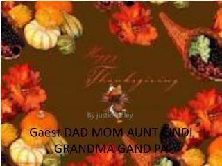 Gaest  DAD MOM AUNT CINDI GRANDMA GAND PA