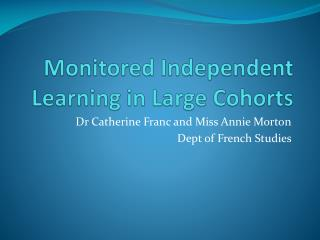 Monitored Independent Learning in Large Cohorts
