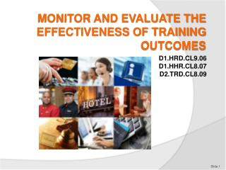 MONITOR AND EVALUATE THE EFFECTIVENESS OF TRAINING OUTCOMES