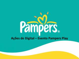 Ações de Digital – Evento Pampers Play