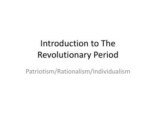 Introduction to The Revolutionary Period