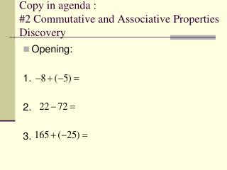 Copy in agenda : #2 Commutative and Associative Properties Discovery