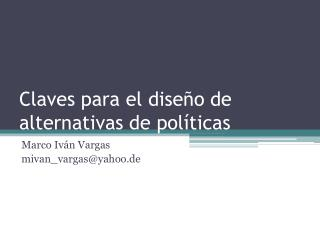 Claves para el diseño de alternativas de políticas