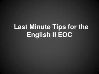 Last Minute Tips for the English II EOC