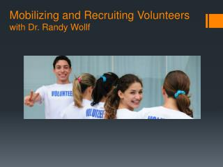 Mobilizing and Recruiting Volunteers with Dr. Randy Wollf