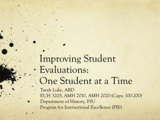 Improving Student Evaluations: One Student at a Time
