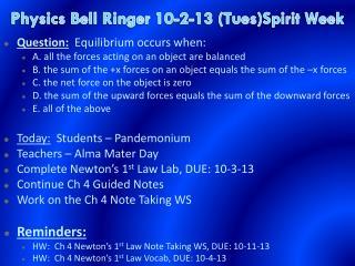 Physics Bell Ringer  10-2-13  (Tues)Spirit Week