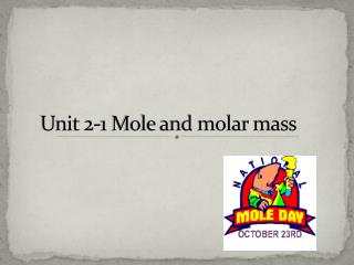 Unit 2-1 Mole and molar mass
