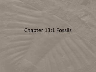 Chapter  13:1 Fossils