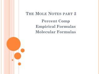 The Mole Notes part 2