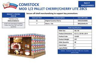 COMSTOCK MOD 1/2 PALLET CHERRY/CHERRY LITE 28CS