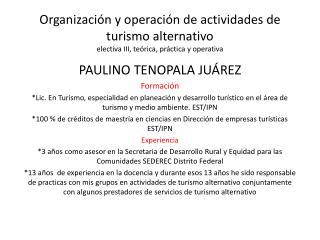 PAULINO TENOPALA JUÁREZ Formación