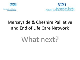 Merseyside & Cheshire Palliative and End of Life Care Network