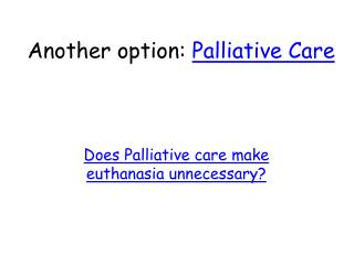 Another option:  Palliative Care