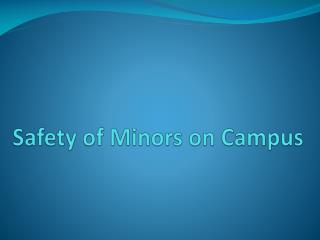 Safety of Minors on Campus
