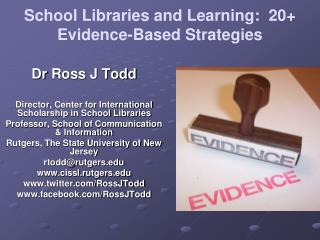 School  Libraries  and Learning:�  20+  Evidence-Based Strategies