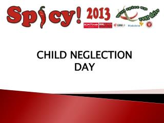 CHILD NEGLECTION DAY