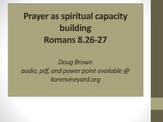 Obstacles to Spiritual Capacity Building via Prayer