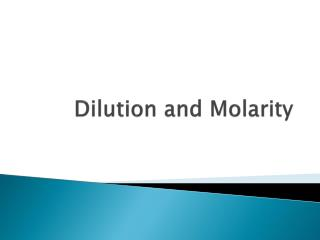 Dilution and Molarity