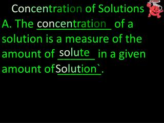 Con cen tr at i on of Solutions