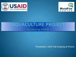 AQUACULTURE PROJECT Funded by USAID