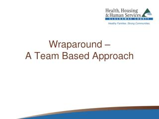 Wraparound –  A Team Based Approach