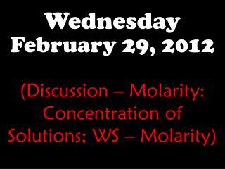 Wednesday February 29,  2012
