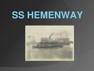 SS  HEMENWAY